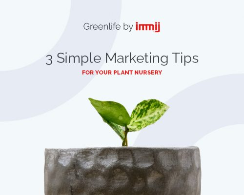 3 simple marketing tips plant nursery 773x618 500x400 Greenlife by Immij