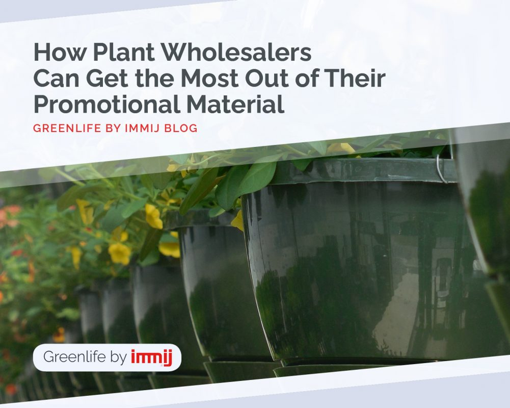 How Plant Wholesalers Can Get the Most out of Their Promotional Material