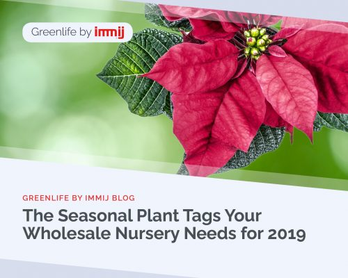 27 seasonal plant tags wholesale nursery needs 2019 773x618 500x400 Greenlife by Immij