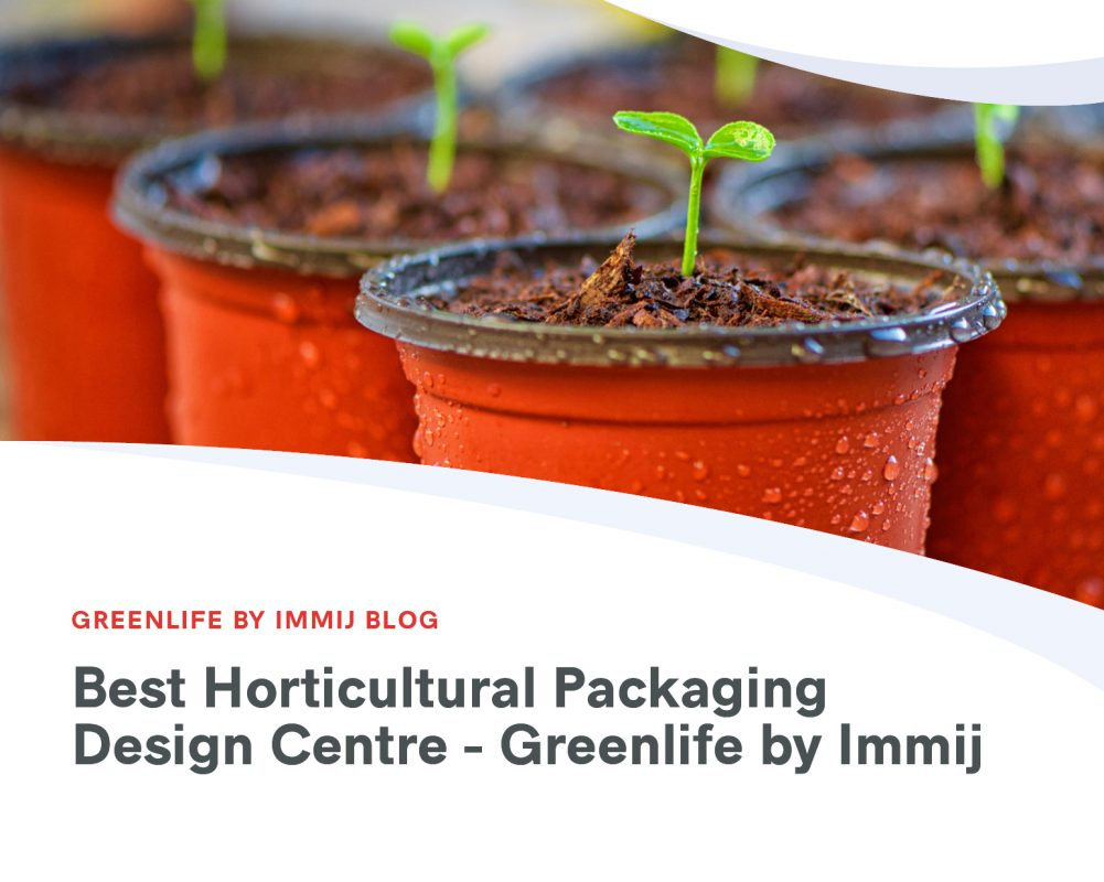 Best Horticultural Packaging Design Centre – Greenlife by immij