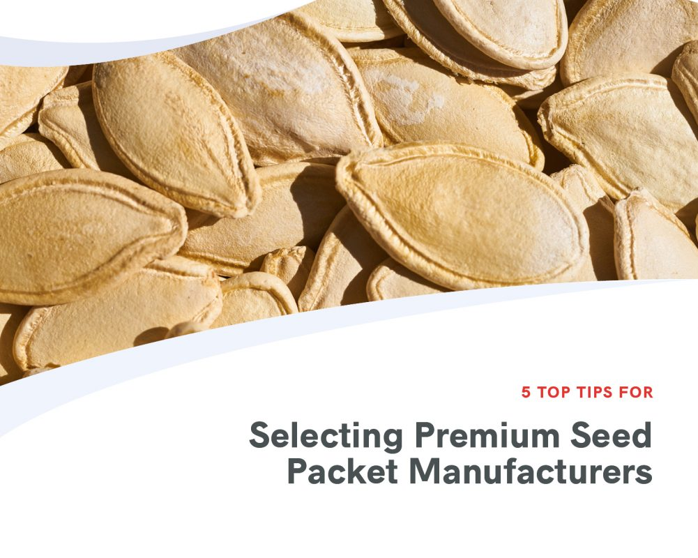 5 Top tips for Selecting Premium Seed Packet Manufacturers.docx